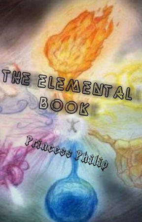The Elemental Book by PrincessPhilip8