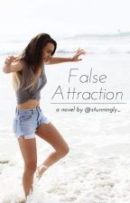 False Attraction (ON HOLD) by stunningly_