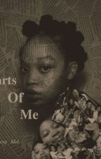 Parts of Me. by ReeyaMel