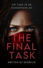 The Final Task | ✎ by scorflix