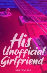 HIS UNOFFICIAL GIRLFRIEND by DaM1DLF