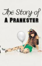The Story of a Prankster by _NotAPrincess_