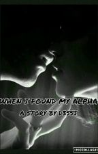 When I Found My Alpha  by imsoodopee___