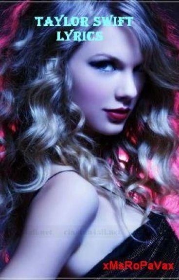 Taylor Swift Lyrics by MsRoPaVa