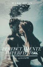 Perfectamente Imperfectos 🌠 Mark Tuan by i_gabii