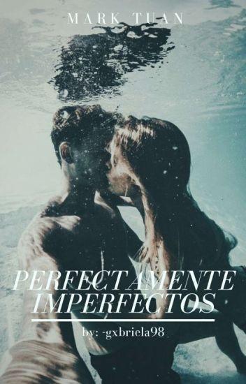 Perfectamente Imperfectos 🌠 Mark Tuan