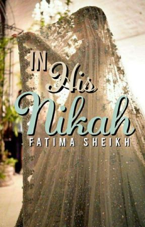 IN HIS NIKAH(ON HOLD)  by Fatima_sheikh