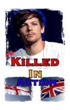 Killed in Action (Sequel to Missing in Action) by Imagine_Fiction