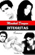 MENIKAH DENGAN INTEGRITAS by VorellaVe