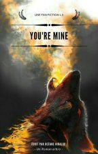 You're Mine [ L. S ]  by OceaneHidalgo