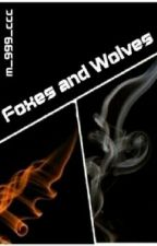 Foxes and Wolves (Book 1) by m_999_ccc