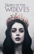 Queen of the Wolves | GAME OF THRONES by -wintersoldier