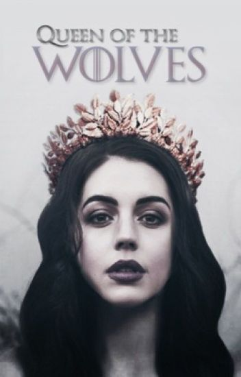 Queen of the Wolves | game of thrones [Robb Stark]