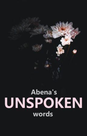 Unspoken by abenaaddai