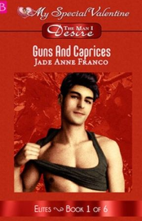 ELITES SERIES BOOK 1 - GUNS AND CAPRICES by JadeAnneFranco