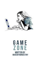 Gamezone by imakemyowndestiny
