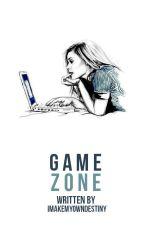 Gamezone by imakemyowndestiny