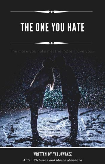 The One You Hate (COMPLETED)