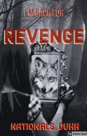 I'm Back for Revenge (EDITING) by Nationals_duhh