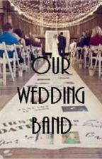 Our Wedding Band by XeniaBolton