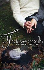 To Love Again by SomeoneLovesYou