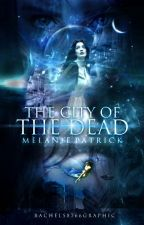 The City of the Dead  by melaniepatrick