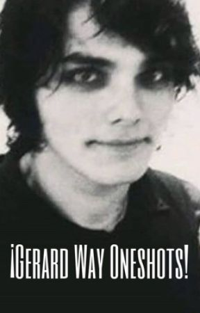 ~•Gerard Way One shots•~ by mcr_dumbass420