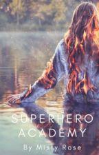 | Superhero Academy | by mistyrosewrites