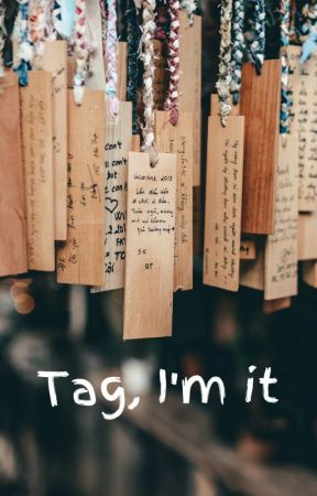 Tag, I'm it by Where_Souls_Roam