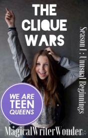 The Clique Wars (Season 1 ) ~Draft Version~ Wattys2016 by MagicalWriterWonder