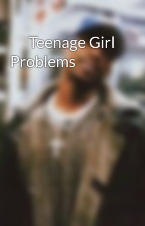 Teenage Girl Problems by akempe