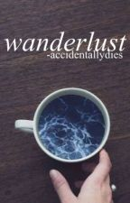 Wanderlust | Quotes by -accidentallydies