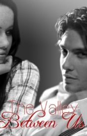 The Valley Between Us (1) by i_believe_in_narnia