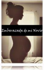 Embarazada de mi novio. by jacobIsmytype