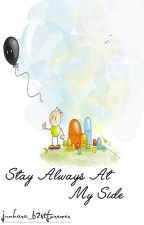 Stay Always at My Side (IDTIP Jianca's Fanfic) by junhara_b2stforever