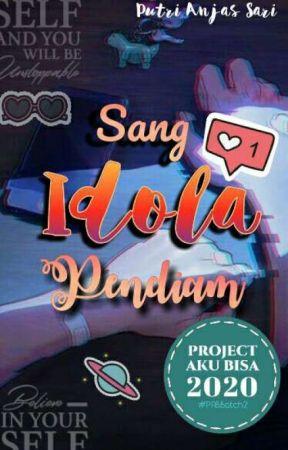 Sang Idola Pendiam by putrianjas48