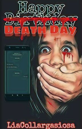 Happy Death Day (Completed) by LiaCollargaSiosa