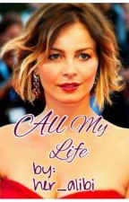 All My Life by her_alibi