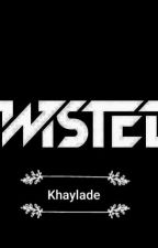 Twisted by Khaylade