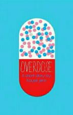 Overdose by kaykay113226