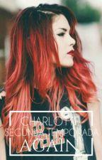 Again - 2º Temporada ( Charlotte ) by StoryFiction