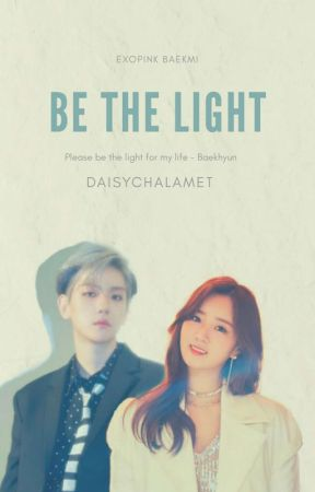 Be The Light • BaekMi by DaisyChalamet