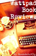 Wattpad Book Reviews by bookaholic92lg