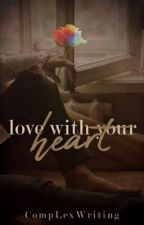 Love With Your Heart (Sherlock Oneshots) by CompLexLyWriting