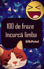 100 de fraze încurcă limba by SilkPetal