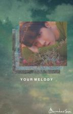 Your Melody | SOPE by BorahaeSOPE