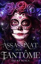Assassinat d'un Fantôme by LauraScala