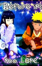 Before it's Too Late (NaruHina One Shot) by ShirayukiEru