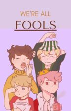 We're All Fools by nothingtoseahere