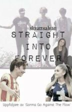 Straight into forever | f.s by skrattsalvan